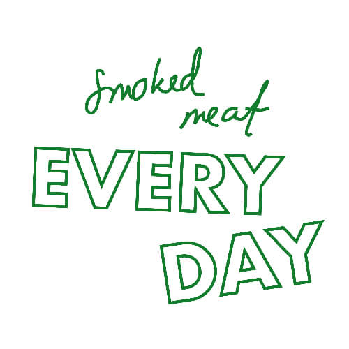 Smoked meat every day